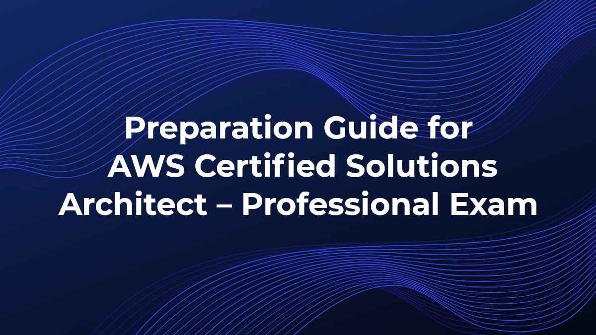 preparation-guide-for-aws-certified-solutions-architect-professional-exam