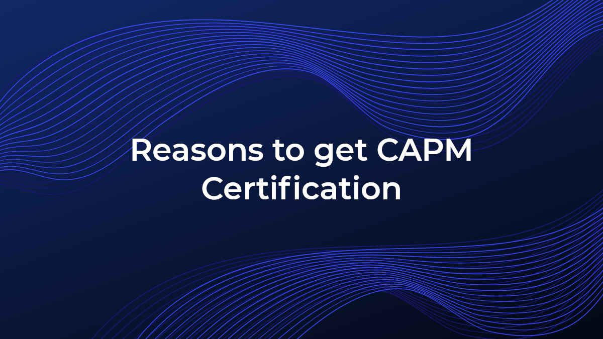 reasons-to-get-capm-certification