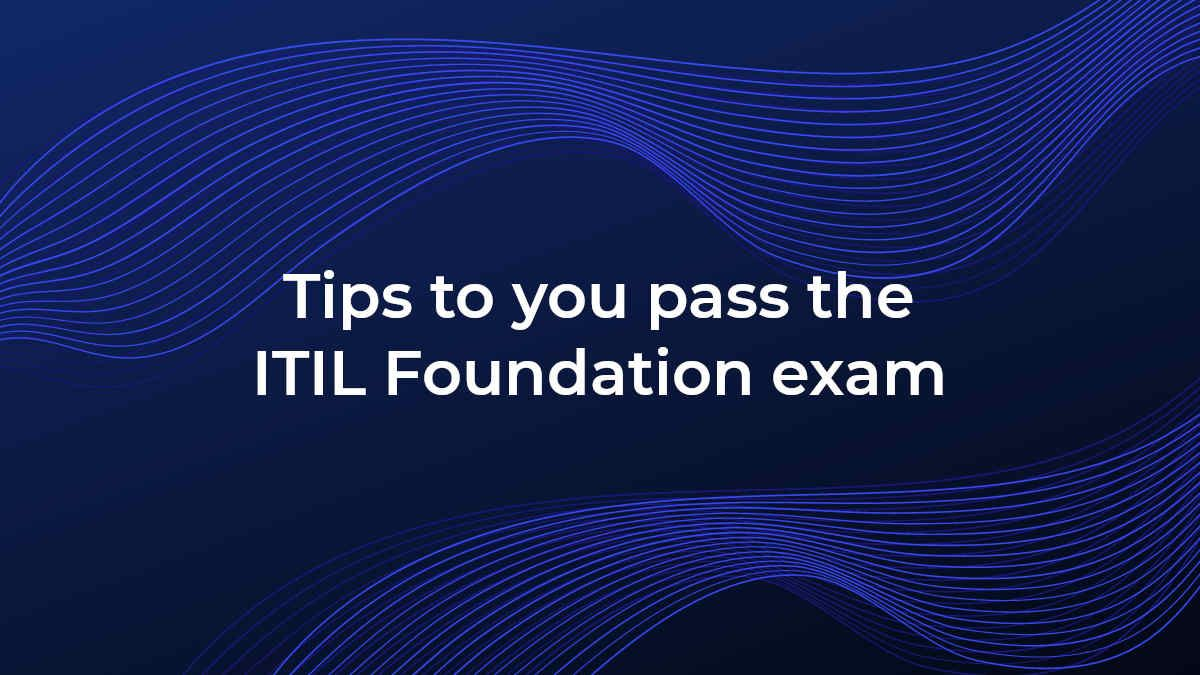 tips-to-you-pass-the-itil-foundation-exam