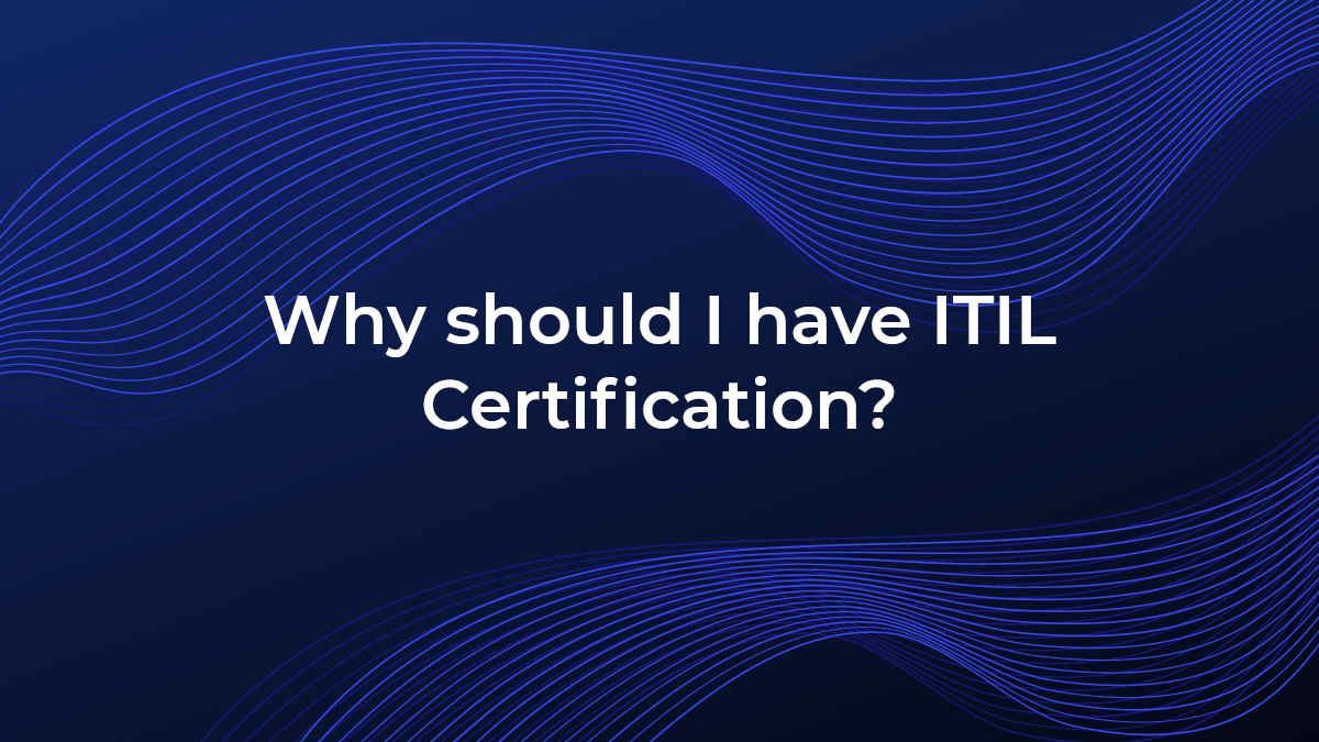 why-should-i-have-itil-certification
